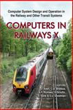 Computers in Railways X : Computer System Design and Operation in the Railway and Other Transit Systems, J. Allan, 1845641779