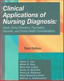 Clinical Applications of Nursing Diagnosis : Adult, Child, Women's, Psychiatric, Gerontic, and Home Health Considerations, Cox, Helen C. and Hinz, Mittie D., 0803601778
