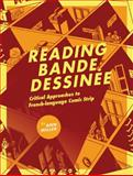 Reading Bande Dessinee : Critical Approaches to French-Language Comic Strip, Miller, Ann, 1841501778