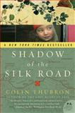 Shadow of the Silk Road, Colin Thubron, 0061231770