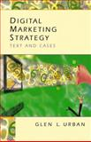 Digital Marketing Strategy : Text and Cases, Urban, Glen, 0131831771