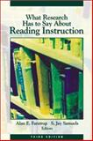What Research Has to Say about Reading Instruction, Alan E. Farstrup, S. Jay Samuels, 0872071774