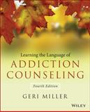 Learning the Language of Addiction Counseling, Miller, Geri, 1118721772
