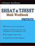 Solomon Academy's SHSAT and TJHSST Math Workbook, Yeon Rhee, 1497521777