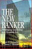 The New Banker : Developing Leadership in a Dynamic Era, Donnelly, James H., Jr. and Skinner, Steven J., 1556231776