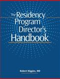 Residency Program Directors Handbook, Higgins, Robert V., 1601461771
