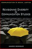 Revisioning Diversity in Communication Studies, Amardo Rodriguez, 1848761775