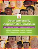 Developmentally Appropriate Curriculum : Best Practices in Early Childhood Education, Kostelnik, Marjorie J. and Soderman, Anne K., 0133351777