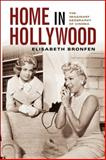 Home in Hollywood : The Imaginary Geography of Cinema, Bronfen, Elisabeth, 0231121776