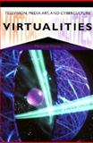 Virtualities : Television, Media Art, and Cyberculture, Morse, Margaret, 0253211778