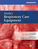 Workbook for Mosby's Respiratory Care Equipment, Cairo, J. M. and Pilbeam, Susan P., 0323051774