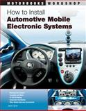 How to Install Automotive Mobile Electronic Systems, Jason Syner, 0760331774