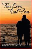 True Love, Real Fear, George Winters, 1499041772