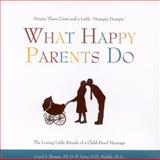 What Happy Parents Do, Carol J. Bruess, 1577491777