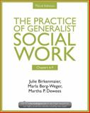 The Practice of Generalist Social Work, Third Edition: Chapters 6-9, Julie Birkenmaier and Marla Berg-Weger, 0415731771