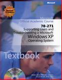 70-271 Microsoft Official Academic Course : Supporting Users and Troubleshooting a Microsoft Windows XP Operating System Package, Microsoft Official Academic Course Staff, 0470631775