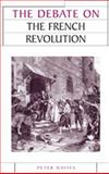 The Debate on the French Revolution, Davies, Peter J., 0719071771