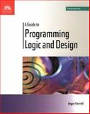 A Guide to Programming Logic and Design - Comprehensive, Farrell, Joyce M., 076001177X