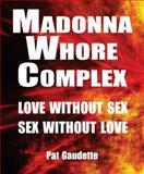 Madonna/Whore Complex, Pat Gaudette, 0982561776
