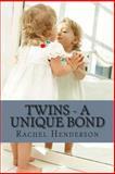 Twins - a Unique Bond, Rachel Henderson, 1494911779
