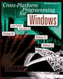 Cross-Platform Programming for Windows, Murray, William H. and Pappas, Chris H., 0078821770