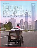 Global Problems : The Search for Equity, Peace, and Sustainability, Sernau, Scott R., 0205841775