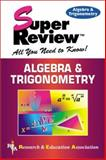 Algebra and Trigonometry, Research and Education Association Editors, 0878911774