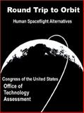 Round Trip to Orbit, Congress of the United States and Office of Tecnology Assessment, 0894991779