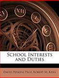 School Interests and Duties, David Perkins Page and Robert M. King, 114399177X