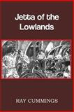 Jetta of the Lowlands, Ray Cummings, 1483701778