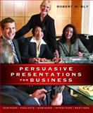 Persuasive Presentations for Business, Bly, Robert, 1599181770