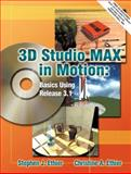 3D Studio MAX in Motion : Basics Using Release 3.1, Ethier, Stephen J. and Ethier, Christine A., 0130281778