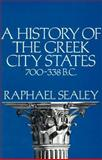 A History of the Greek City States, 700-338 BC, Sealey, Raphael, 0520031776