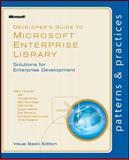 Developer's Guide to Microsoft® Enterprise Library, Homer, Alex and Brumfield, Bob, 0735651779
