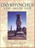 Oxyrhynchus : A City and Its Texts, , 085698177X