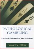 Pathological Gambling, Nancy M. Petry, 1433811774
