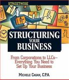 Streetwise Structuring Your Business, Michele Cagan, 1593371772