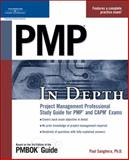 PMP in Depth : Project Management Professional Study Guide for PMP and CAPM Exams, Sanghera, Paul, 1598631772