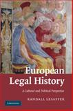European Legal History : A Cultural and Political Perspective, Lesaffer, Randall, 0521701775