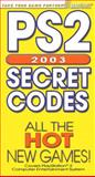 PS2 Secret Codes 2003, Brady Games Staff, 0744001773