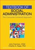 Textbook of Social Administration : The Consumer-Centered Approach, Poertner, John and Rapp, Charles A., 0789031779