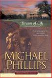 Dream of Life, Michael Phillips, 1414301774