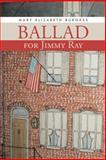 Ballad for Jimmy Ray, Mary Elizabeth Burgess, 149184177X