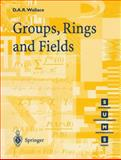 Groups, Rings and Fields, Wallace, D. A., 3540761772