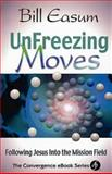 UnFreezing Moves, William M. Easum, 0687051770