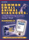 Common Small Animal Diagnoses : An Algorithmic Approach, Davies, Charlotte and Shell, Linda, 0721601774