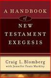 A Handbook of New Testament Exegesis, Markley, Jennifer Foutz and Blomberg, Craig L., 080103177X