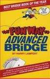 The Fun Way to Advanced Bridge, Harry Lampert, 0910791775