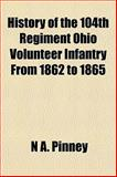 History of the 104th Regiment Ohio Volunteer Infantry from 1862 To 1865, , 1152941771