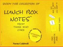 Lunch Box Notes (From Those Who Care), Norm Caldwell, 1562731777
